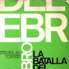 Libros: LA BATALLA DEL EBRO - TORRES, ESTANISLAU. Lote 140359356