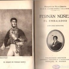 Libros: FERNÁN NÚÑEZ. EL EMBAJADOR (CON CINCO RETRATOS) - VILLA-URRUTIA, MARQUÉS DE. Lote 140359364