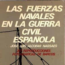 Libros: LAS FUERZAS NAVALES EN LA GUERRA CIVIL ESPAÑOLA - ALCOFAR NASSALES, JOSE LUIS. Lote 140359372
