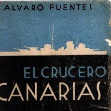 Libros: EL CRUCERO CANARIAS PROA A LA VICTORIA - FUENTES, ALVARO. Lote 140359376