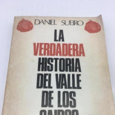 Libros: LA VERDADERA HISTORIA DEL VALLE DE LOS CAIDOS - POR DANIEL SUEIRO - SEDMAY - 1ª EDIC. 1976. Lote 140359586
