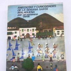 Libros: ANECTODAS Y CURIOSIDADES DE LA SEMANA SANTA MALAGUEÑA - POR UN NAZARENO VERDE - 1977. Lote 140366922