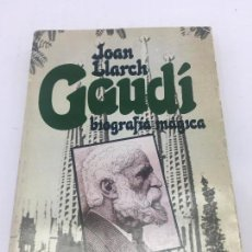 Libros: GAUDI, BIOGRAFIA MAGICA - POR JOAN LLARCH - 1ª EDICION - PLAZA & JANES S.A. - 1982. Lote 140439790