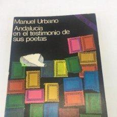 Libros: ANDALUCIA EN EL TESTIMONIO DE SUS POETAS - POR MANUEL URBANO - AKAL EDITOR - 1976. Lote 140440706