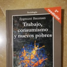 Libros: TRABAJO, CONSUMISMO Y NUEVOS POBRES (ZYGMUNT BAUMAN) EDITORIAL GEDISA. Lote 140448902