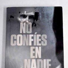 Libros: NO CONFÍES EN NADIE. Lote 140553616