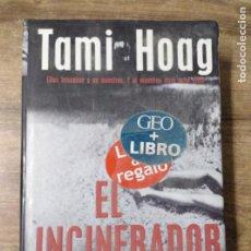 Libros: MFF.- EL INCINERADOR.- TAMI HOAG.- EDIT. GRIJALBO MONDADORI.-2000.- TAPAS DURAS CON SOBRECUBIERTAS.-. Lote 140583994