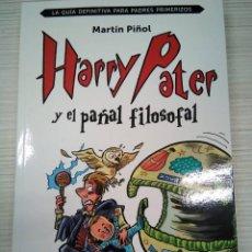 Libros: HARRY PATTER Y EL PAÑAL FILOSOFAL. MARTÍN PIÑOL. GUÍA PARA PADRES PRIMERIZOS. 2016. NUEVO. Lote 140750546
