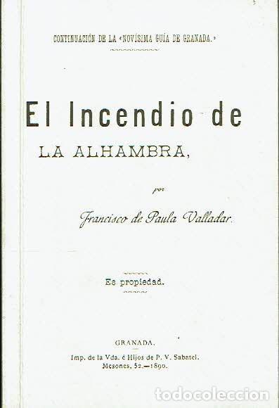 EL INCENDIO DE LA ALHAMBRA. - FRANCISCO DE PAULA VALLADAR. (Libros sin clasificar)
