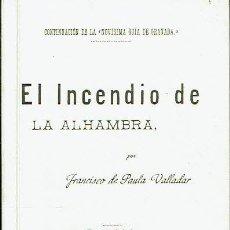 Libros: EL INCENDIO DE LA ALHAMBRA. - FRANCISCO DE PAULA VALLADAR.. Lote 140856718