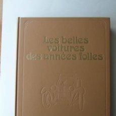 Libros: LES BELLES VOITURES DES ANNEES FOLLES. EDITIONS ATLAS. 1978. 185 PAGES. EN FRANCES. Lote 140884318