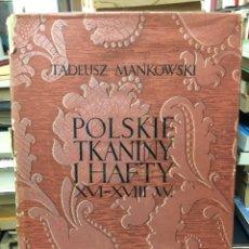Libros: POLSKIE TKANINY I HAFTY XVI-XVIII WIEKU. Lote 124639678