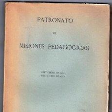 Libros: PATRONATO DE MISIONES PEDAGÓGICAS. SEPTIEMBRE DE 1931 DICIEMBRE DE 1933 - COSSÍO, MANUEL B. Y OTROS. Lote 105467408