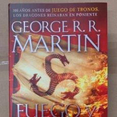 Libros: FUEGO Y SANGRE - PRECUELA JUEGO DE TRONOS - GEORGE RR MARTIN. Lote 141188840