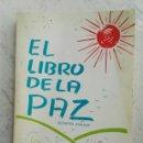 Libros: EL LIBRO DE LA PAZ. Lote 141249589