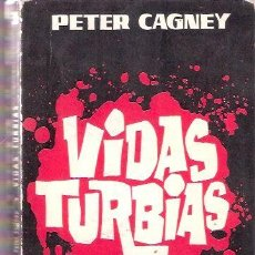 Libros: VIDAS TURBIAS - CAGNEY, PETER. Lote 141410790