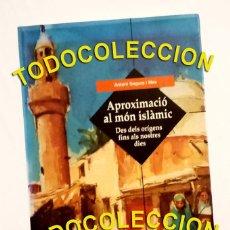 Libros: APROXIMACIÓ AL MÓN ISLÀMIC - ANTONI SEGURA I MAS. Lote 141417238