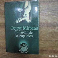 Libros: MHE57 OCTAVE MIRBEAU, EL JARDIN DE LOS SUPLICIOS, VALENCIA, 1989. Lote 141655382