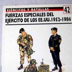 Libros: FUERZAS ESPECIALES DEL EJÉRCITO DE LOS EE.UU. 1952-84. Lote 141741378