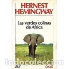 Libri di seconda mano: LAS VERDES COLINAS DE ÁFRICA - HEMINGWAY,ERNEST. Lote 141892012