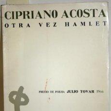 Libros: OTRA VEZ HAMLET - ACOSTA, CIPRIANO. Lote 105469734