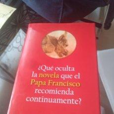 Libros: QUE OCULTA LA NOVELA QUE EL PAPA FRANCISCO RECOMIENDA CONTINUAMENTE?. Lote 141909522