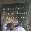 Libros: GUIDO CONTI. LAS MIL BOCAS DE NUESTRA SED.. Lote 142191782