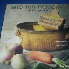 Libros: MIS 100 RECETAS DE FOIE GRAS MIS 100 RECETAS DE FOIS GRAS JEAN-CHARLES KARMAN FOTOGRAFIAS PIERRE . Lote 142364994