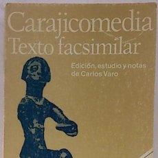 Libros: CARAJICOMEDIA. (EDICIÓN FACSIMILAR, ESTUDIO CRÍTICO Y NOTAS). Lote 142383342
