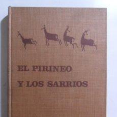 Libros: EL PIRINEO Y LOS SARRIOS - ALFONSO DE URQUIJO - TAURUS - 1967. Lote 142763458