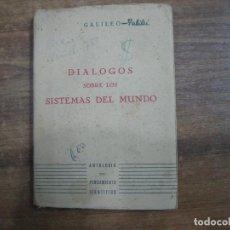 Libros: MHE57 GALILEO GALILEI, DIALOGOS SOBRE LOS SISTEMAS DEL MUNDO, EDIC. ALCOMA, 1946, 1ª EDIC. Lote 143129870