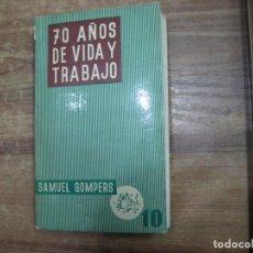 Libros: MHE57 SAMUEL GOMPERS, 70 AÑOS DE VIDA Y TRABAJO, EDIC. EUROPA, 1960, 490 PAGINAS. Lote 143130146