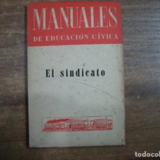 Libros: MHE57 EL SINDICATO, MANUALES DE EDUCACION CIVICA, MEXICO, Nº 8, NOVBRE 1963. Lote 143130314