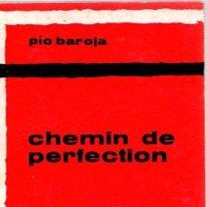 Libros: CHEMIN DE PERFECTION - BAROJA, PÍO. Lote 143136578