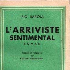 Libros: L'ARRIVISTE SENTIMENTAL. ROMAN - BAROJA, PÍO. Lote 143136586