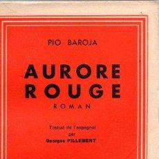 Libros: AURORE ROUGE. ROMAN - BAROJA, PÍO. Lote 143136590