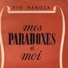 Libros: MES PARADOXES ET MOI - BAROJA, PÍO. Lote 143136594