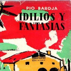 Libros: IDILIOS Y FANTASIAS - BAROJA, PÍO. Lote 143136606