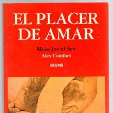 Libros: EL PLACER DE AMAR. ALEX COMFORT. EDITORIAL BLUME 1996. EROTICA. Lote 143151878