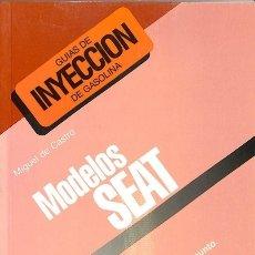 Libros: MODELOS SEAT - MIGUEL DE CASTRO VICENTE - CEAC EDICIONES - GUÍAS DE INYECCIÓN DE GASOLINA. Lote 106229370