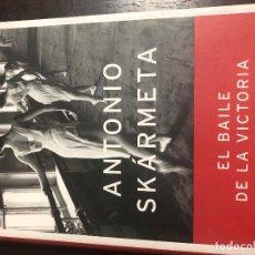 Libros: EL BAILE DE LA VICTORIA - ANTONIO SKARMETA. Lote 143157846