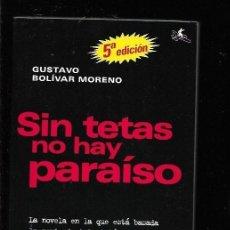 Libros: SIN TETAS NO HAY PARAISO. Lote 143230964