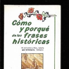 Libros: COMO Y PORQUE DE LAS FRASES HISTORICAS. Lote 143230965
