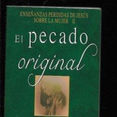Libros: PECADO ORIGINAL - EL. ENSEÃ?ANZAS PERDIDAS DE JESUS SOBRE LA MUJER II. Lote 143230970