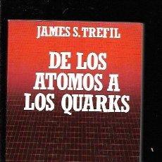 Libros: DE LOS ATOMOS A LOS QUARKS. Lote 143230985