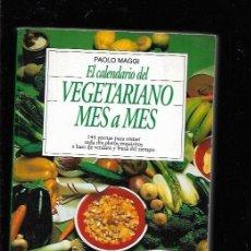 Libros: CALENDARIO DEL VEGETARIANO MES A MES - EL. Lote 143230986
