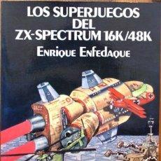 Libros: LOS SUPERJUEGOS ZX-SPECTRUM 16K/48K - ENFEDAQUE, ENRIQUE. Lote 105496290