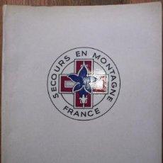 Libri di seconda mano: LE SECOURS EN MONTAGNE DE FRANCE - FEDERATION FRANÇAISE DE LA MONTAGNE. Lote 105549196
