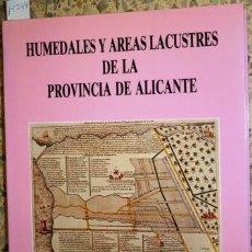 Libros: HUMEDALES Y ÁREAS LACUSTRES DE LA PROVINCIA DE ALICANTE - BOX AMORÓS, MARGARITA. Lote 105517394