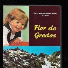 Libros: FLOR DE GREDOS. VIDA DE LA VENERABLE MADRE MARIA DE JESUS Y DEL ESPINO. Lote 143352312
